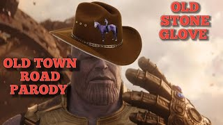 OLD STONE GLOVE (OLD TOWN ROAD THANOS REMIX)