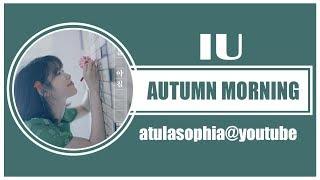 [Phiên âm Tiếng Việt] Autumn Morning – IU