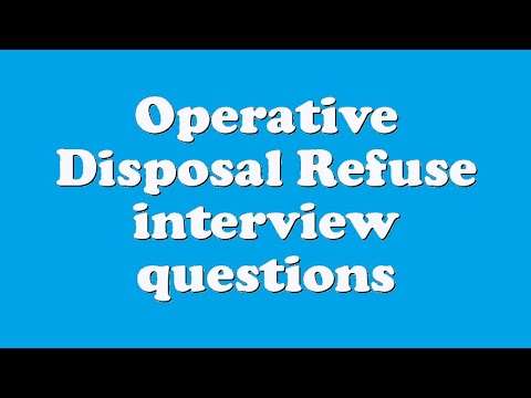Operative Disposal Refuse interview questions