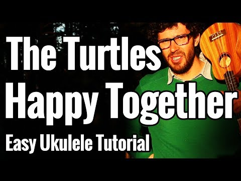 The Turtles - Happy Together - Ukulele Tutorial With Easy Chords & Play Along