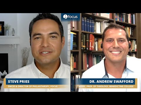 Dr. Andrew Swafford | FOCUS Fervorino: Part Four