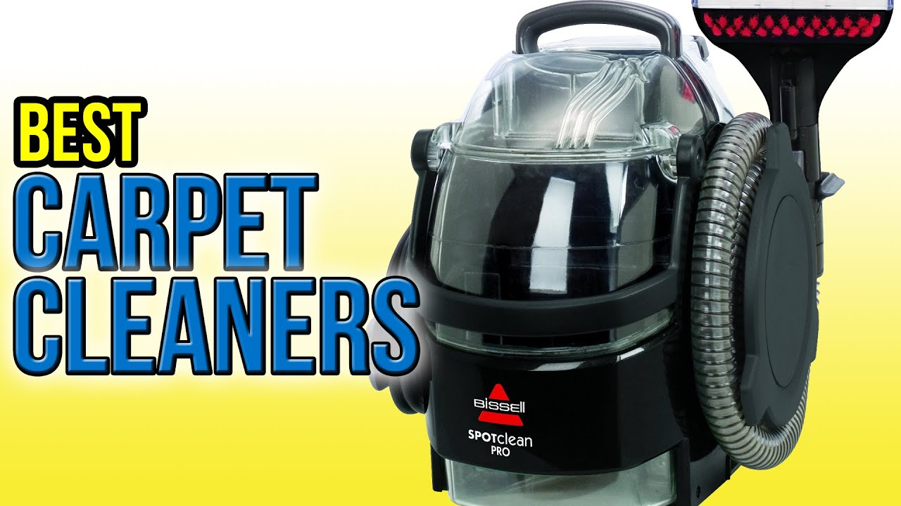 10 Best Carpet Cleaners 2016 Youtube