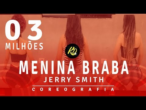 Menina Braba - Jerry Smith| Coreografia / Choreography KDence