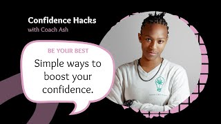 Confidence Hacks | Simple Ways to Boost Your Confidence Across Any Industry with Coach Ash