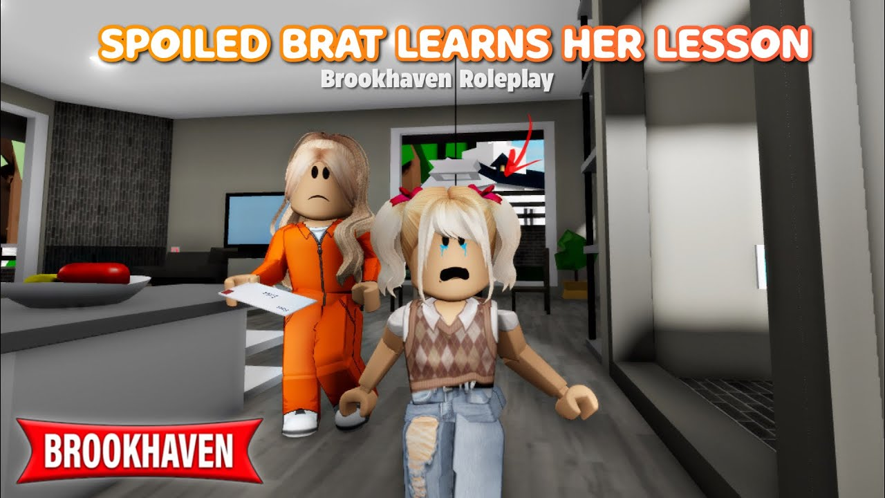 Download SPOILED BRAT LEARNS HER LESSON!!. | Brookhaven Rp Roblox