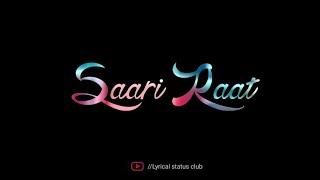 Sari raat status| |Sari raat by bharat status| |sari raat song status| |Blackscreen status| |status