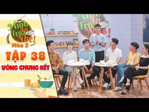 Mình ăn trưa nhé 2   Tập 38 vòng 4:Trịnh Tú Trung,Thanh Trà há hốc mồm trước món ăn tuyêt đỉnh 5 sao