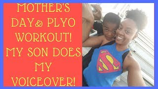Mother's Day & Plyo Workout