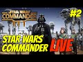 Star Wars Commander LIVE #2 - Kamcord Stream Recap (Empire # 111)