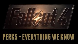 Fallout 4 - Perks - Everything We Know