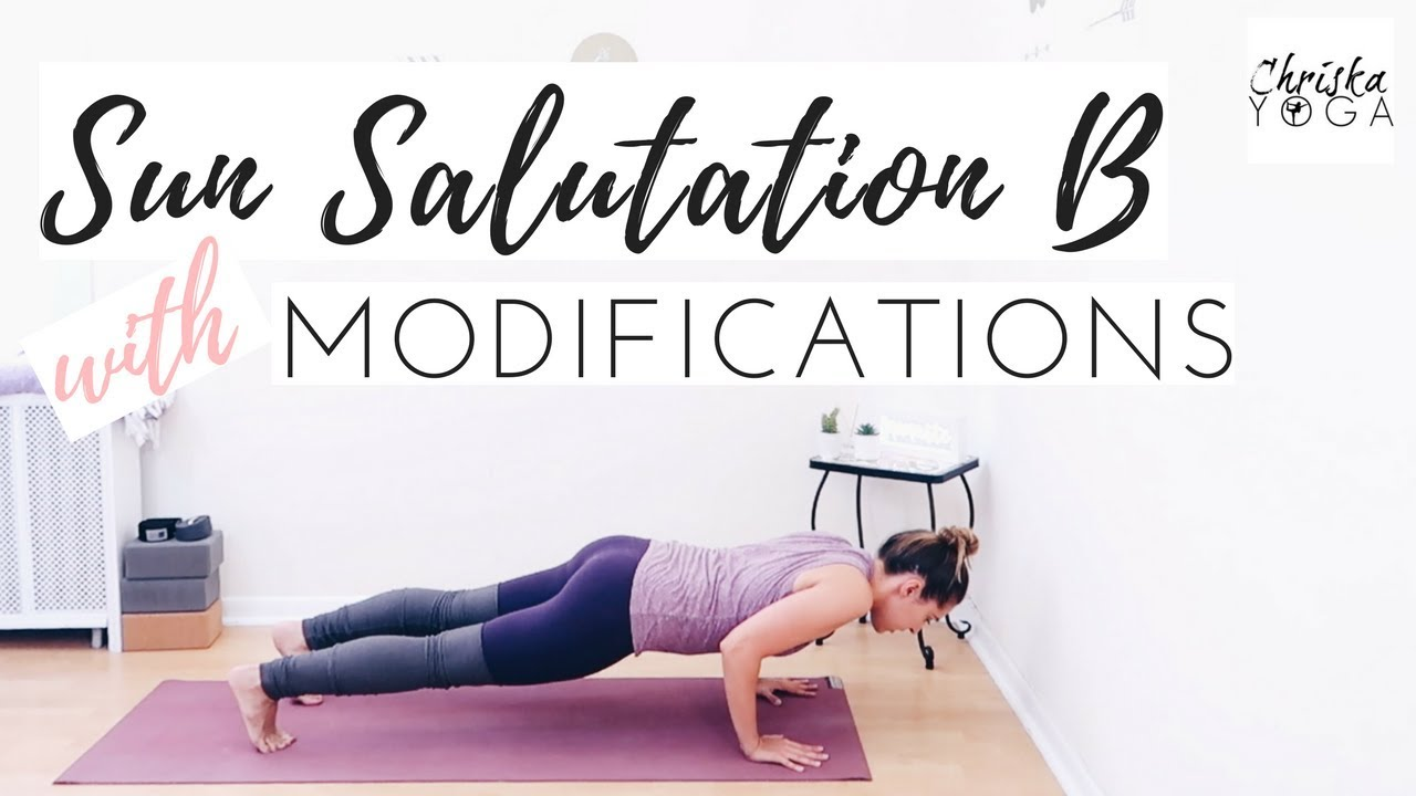 Surya Namaskara B - Sun Salutation B with Modifications - Yoga Warm Up -  Vinyasa Yoga   ChriskaYoga