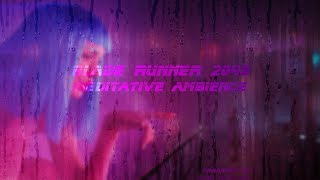 Blade Runner 2049 Meditative Ambience with City Sounds