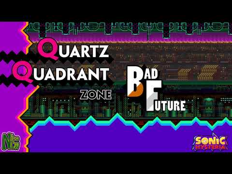 Quartz Quadrant Bad Future - Sonic Hysteria