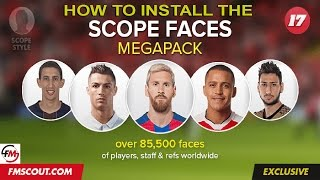 How to Install the FM17 Scope Faces Mega Pack - Football Manager 2017