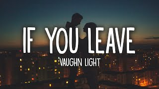 Download lagu Vaughn Light - If You Leave (Lyrics) 💔