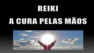REIKI - A CURA PELAS MÃOS