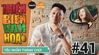 Thiên Biến Vạn Hóa Tập 41 | YÊU NHẦM THÁNH CHỬI | Phim Hài 2018
