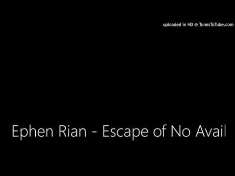Ephen Rian - Escape of No Avail