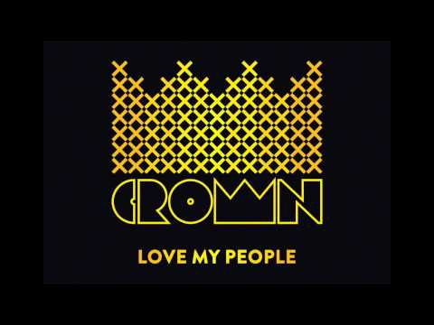 Crown And The M.O.B. - Love My People mp3 ke stažení