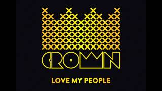 Crown and the M.O.B. - Love My People