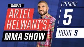 Tyron Woodley, Anderson Silva, Frankie Edgar [Episode 5/Hour 3] | Ariel Helwani's MMA Show | ESPN