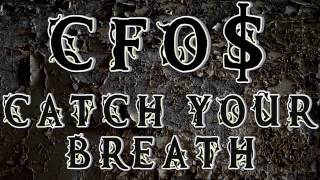 CFO$ - Catch Your Breath