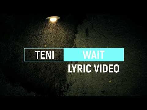 TENI - WAIT (LYRICS VIDEO)