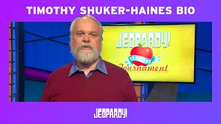 Teachers Tournament - Timothy Shuker-Haines Bio | Jeopardy!