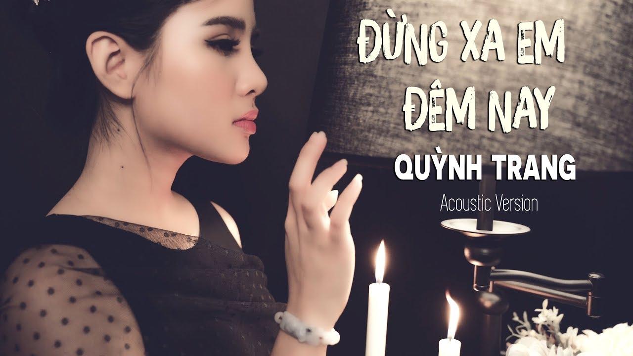 Photo of Đừng Xa Em Đêm Nay – Quỳnh Trang | Acoustic Version [4K MV Official]  tuyệt vời