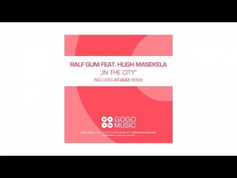 Ralf GUM feat. Hugh Masekela - In The City (Main Mix) - GOGO 065