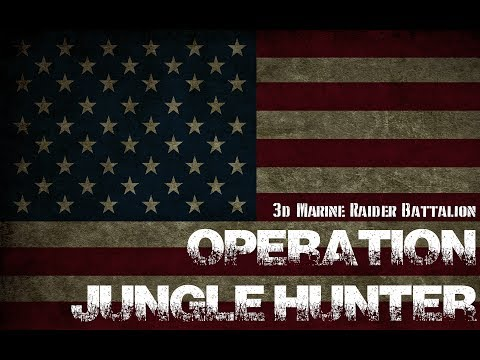 3d Marine Raider Battalion - OPERATION JUNGLE HUNTER - 01-17