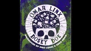 Omar LinX - Dosey Doe (Prod. By Pro Logic & Zeds Dead)