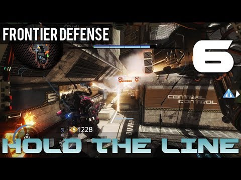 [6] Hold The Line (Let's Play Titanfall 2: Frontier Defense w/ GaLm and Goon)