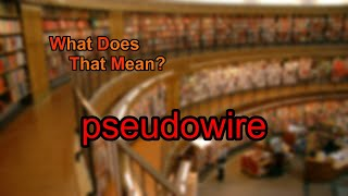 What does pseudowire mean?