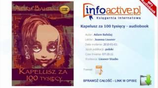 Kapelusz za 100 tysięcy - Adam Bahdaj - audiobook mp3