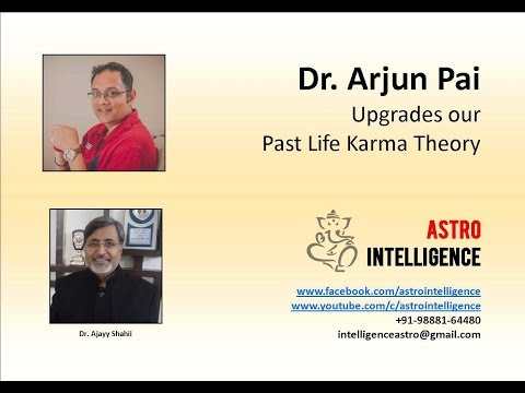 Interview with Dr Arjun Pai on my Past Karma Theory