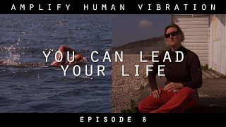 Nordic Giants - Amplify Human Vibration - Ep 8. You can lead your life