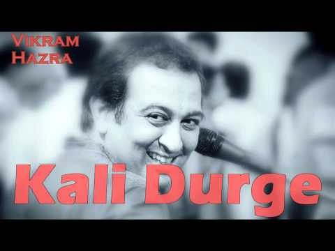 Kali Durge || Vikram Hazra Art Of Living Bhajans