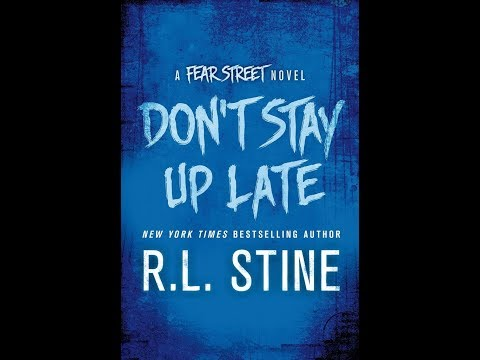 Don't Stay Up Late (Fear Street) BY R.L. Stine PART 2 ( Age 15-up )