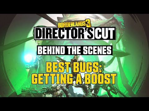 Give Me a Boost - Borderlands 3: Director's Cut: Best Bugs