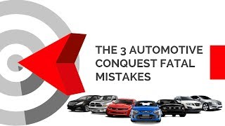 Automotive Conquest Marketing's 3 Fatal Mistake To Avoid At All Costs