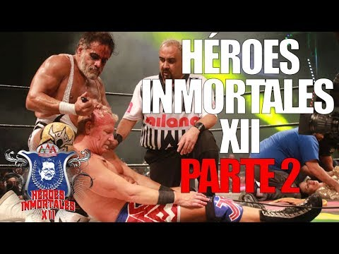 Héroes Inmortales XII Parte 2 | Lucha Libre AAA Worldwide