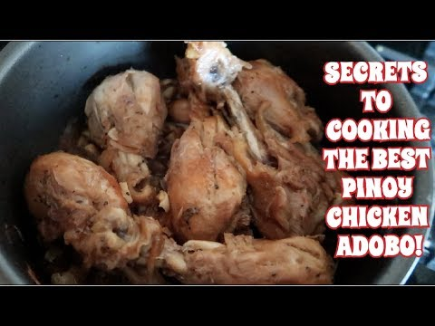 SECRETS TO COOKING THE BEST PINOY CHICKEN ADOBO! FILIPINO CUISINE