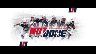 The New England Patriots (2018 Playoffs) #NotDone