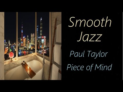 Smooth Jazz [Paul Taylor - Peace of Mind] | ♫ RE ♫