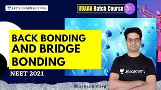 Back Bonding and Bridge Bonding | UDAAN Batch Course | NEET 2021 | Shashank Garg