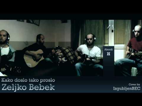 Kako doslo tako proslo - Zeljko Bebek (Cover)