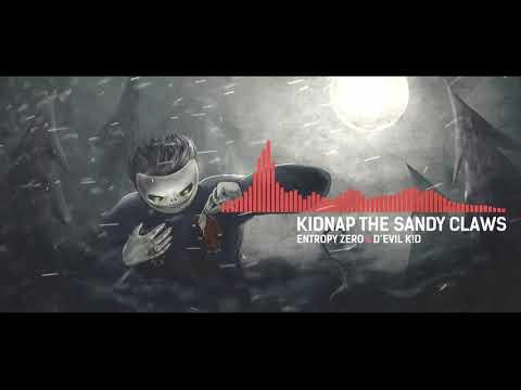 Entropy Zero x D'EVIL K!D - Kidnap The Sandy Claws