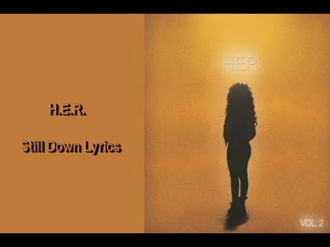 H.E.R. - Still Down Lyrics