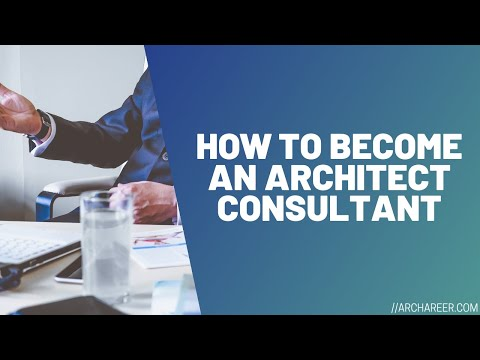 How to Become an Architect Consultant //Archareer